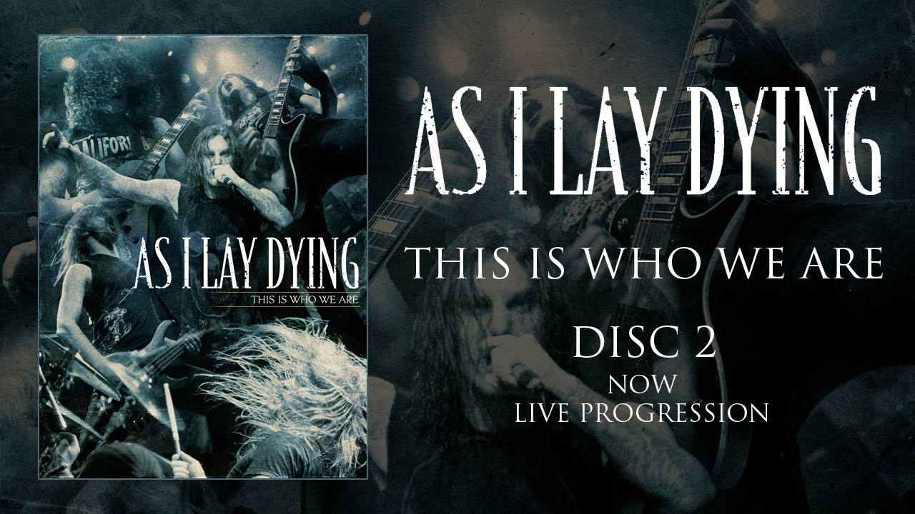 """As I Lay Dying """"This Is Who We Are"""" DVD 2 — Live Progression (OFFICIAL)"""