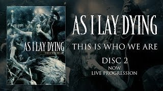 "As I Lay Dying ""This Is Who We Are"" DVD 2 - Live Progression (OFFICIAL)"
