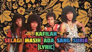Download Mp3 Kafilah-selagi Masih Ada Sang Suria  Lyric