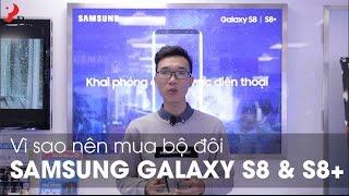 Vì sao nên mua Samsung Galaxy S8 & S8+ - Vinh Vật vờ