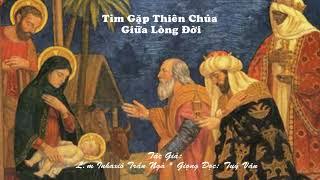 Tìm Gặp Thiên Chúa Giữa Lòng Đời - L.m Inhaxiô Trần Ngà
