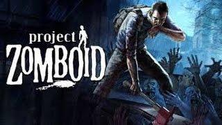 Игра : Project Zomboid Проэкт Зомбойд Обзор На Русском ! Хардкорненько однако может быть