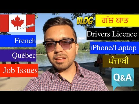 Canada Airport Test, Jobs, French, Driving Licence, iPhone, Q n A, Punjabi Students Montreal