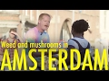 Weed and Mushrooms in Amsterdam - INTERNATIONAL TOURRORIST [FULL EPISODE]