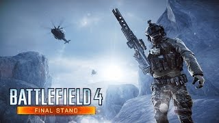 Battlefield 4 Final Stand Official Gameplay Trailer