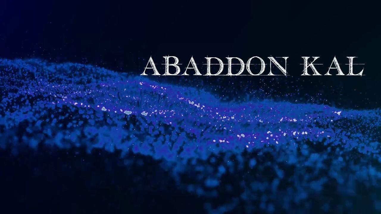 Abaddon Kal Story Trailer