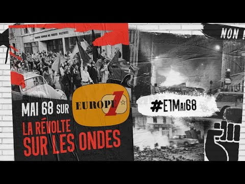Mai 68, la révolte sur les ondes : les archives d'Europe 1 (Tout-sonore intégral)
