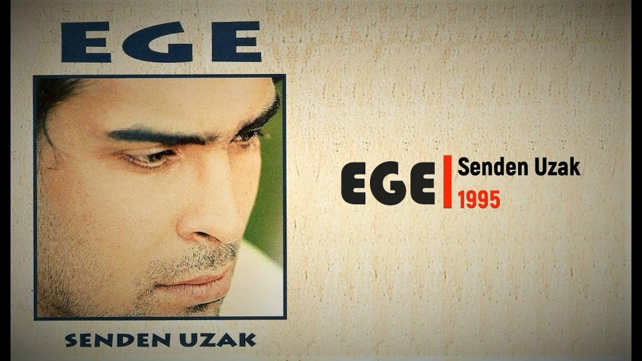 Download Ege - Senden Uzak (Full Albüm) 90'lar
