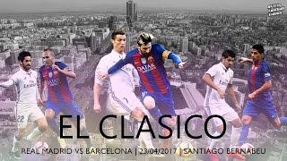 Real Madrid vs Barcelona - El Clasico 2017 PROMO - It