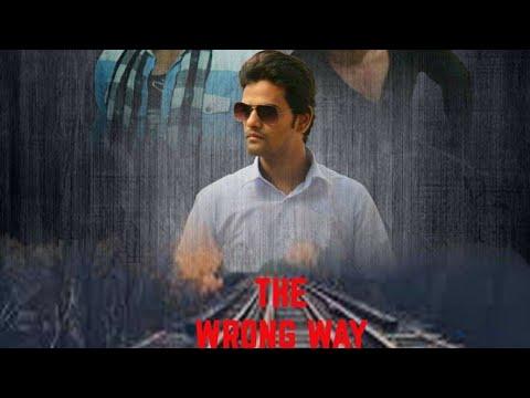 THE WRONG WAY Full Short Movie(HD)