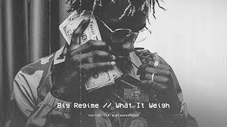 Big Regime & Rich The Kid - What It Weigh