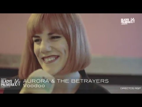 AURORA & THE BETRAYERS - Voodoo
