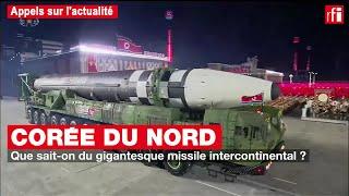 Corée du Nord : que sait-on du gigantesque missile intercontinental ?