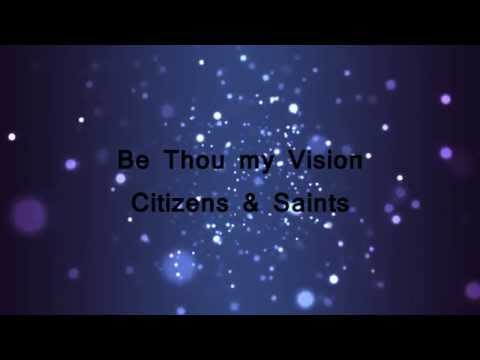 Be Thou my Vision - Citizens & Saints (Lyrics)