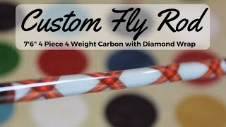Custom Fly Rod 7'6 4 weight with diamond wrap