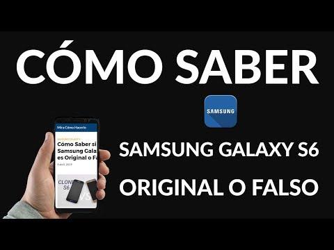 ¿Cómo Saber si mi Samsung Galaxy S6 es Original o Falso?