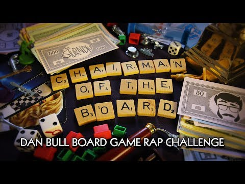 CHAIRMAIN OF THE BOARD | Dan Bull Board Game Rap Challenge