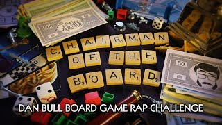 CHAIRMAN OF THE BOARD | Dan Bull Board Game Rap Challenge