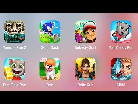 Subway Surf,Sonic Dash,Temple Run 2,Tom Candy Run,Tom Gold Run,Boo,Relic Run,BRIM