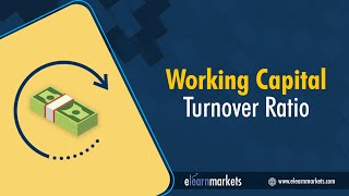6. Working Capital Turnover Ratios