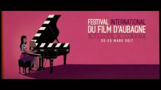 Festival International du Film d'Aubagne (Bande annonce 2017)