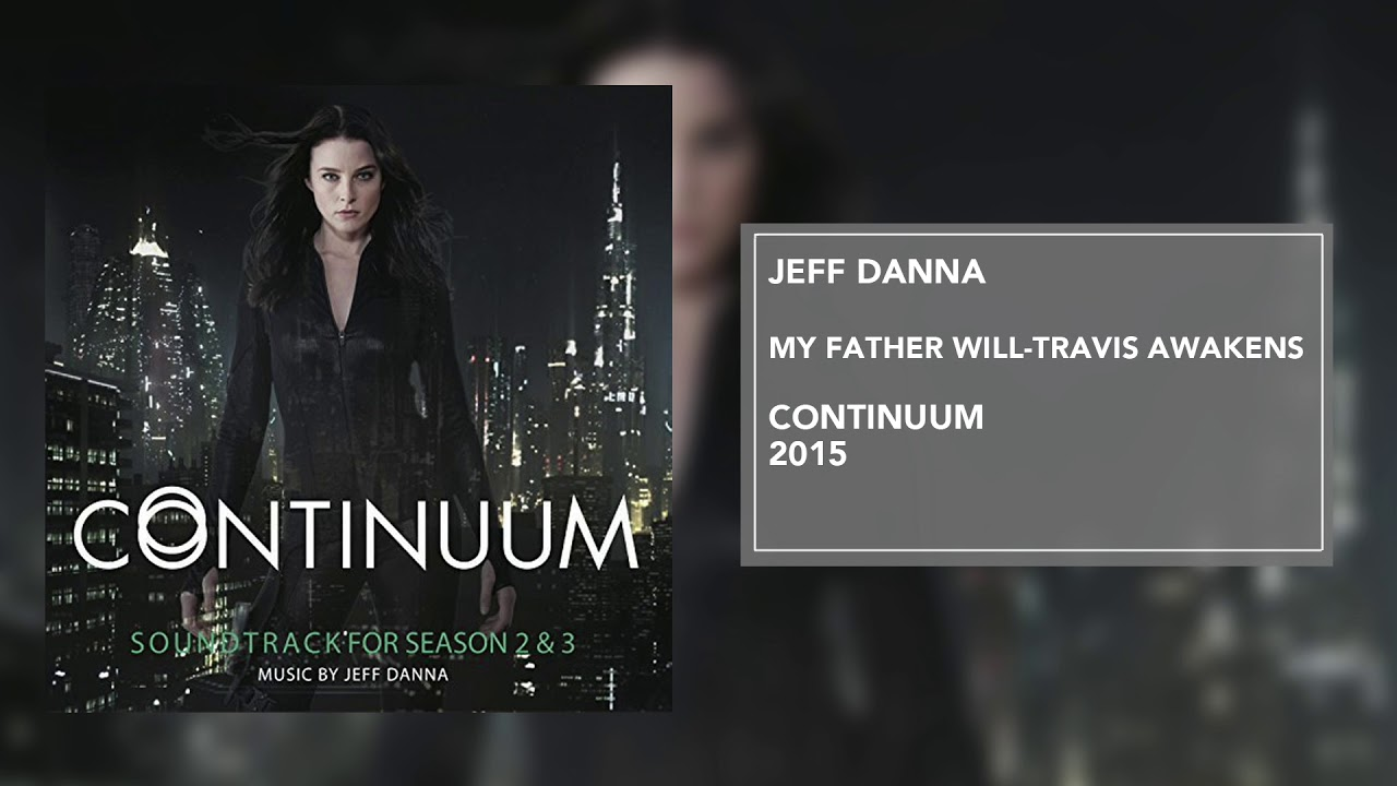 Download My Father's Will-Travis Awakens | Continuum (Season 2 & 3) | Jeff Danna