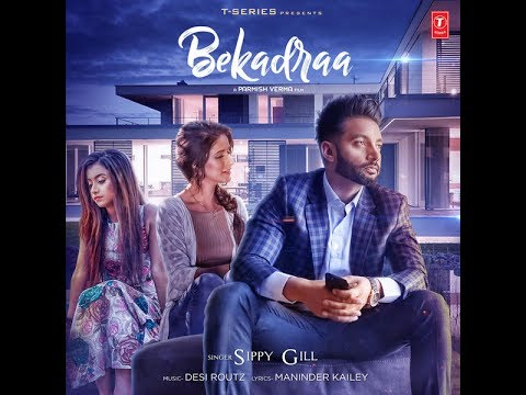 Bekadraa By Sippy Gill New Punjabi Song 2017