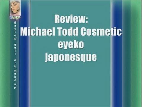 Review: Michael Todd, eyeko, japonesque
