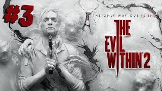 ПОЛНОЕ ПРОХОЖДЕНИЕ ● The Evil Within 2 #3