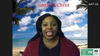 wytv7 Single In Christ -How To Determine If It Is The Right One