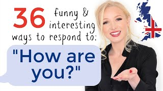 36 Smart and Interesting Responses to 'HOW ARE YOU?'.mp3