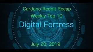 Cardano Reddit Recap Weekly Top 10 | July 20, 2019