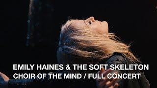 Emily Haines & The Soft Skeleton   Choir Of The Mind   Full Concert