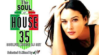 The Soul of House Vol. 35 (Soulful House Mix)