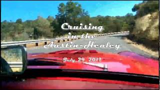 Cruising in the Austin-Healey - 07/29/2017