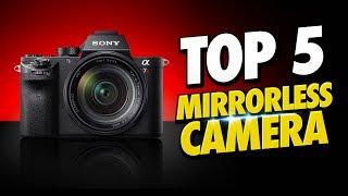Top 5 Best Mirrorless Cameras of [2019]