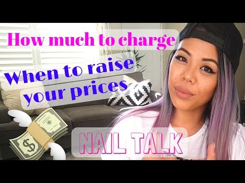 NAIL SERVICE PRICES - How much to charge - When to raise your prices - NAIL TALK - BUSINESS