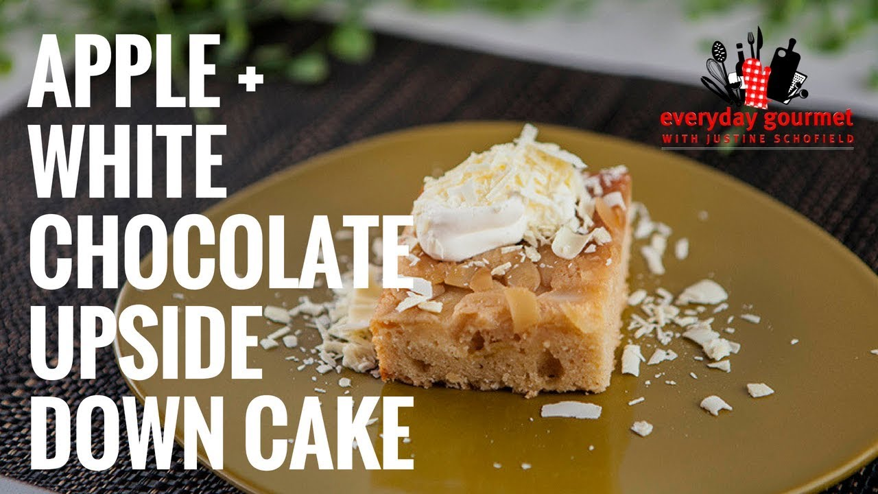 Apple And White Chocolate Upside Down Cake Everyday Gourmet S7 Ep48 Youtube