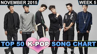 K-POP SONG CHART [TOP 50] NOVEMBER 2015 (WEEK 5)