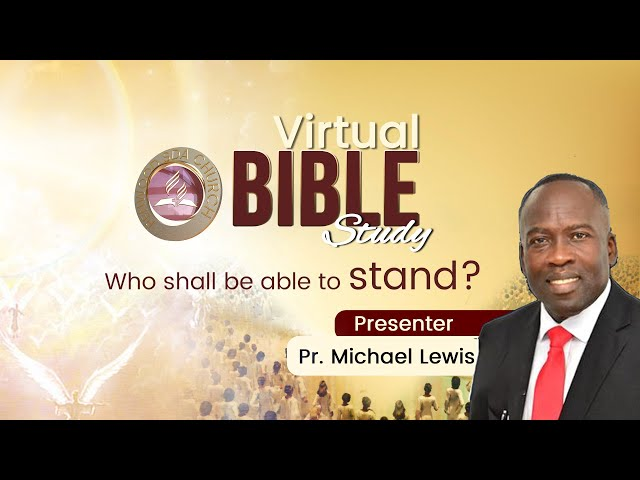 Who shall be able to stand  Bible Study Series