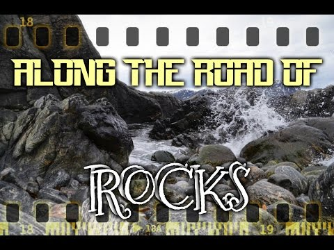 ALONG THE ROAD OF ROCKS (and drama)