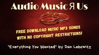 FREE Download Music MP3 Songs With No Copyright Restrictions | Everything You Wanted - Dan Lebowitz