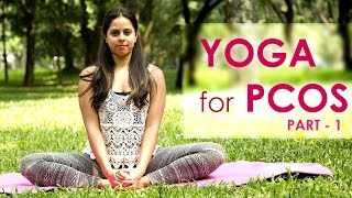 Treat PCOS With Yoga Poses - Part 1