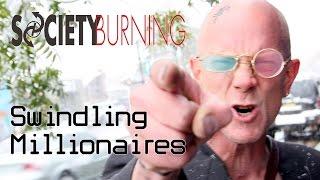 Society Burning - Swindling Millionaires (Official Music Video CENSORED)