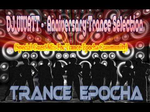 DJ VIVATT - Anniversary Trance Selection (Special Guest Mix For Trance-Epocha Community )