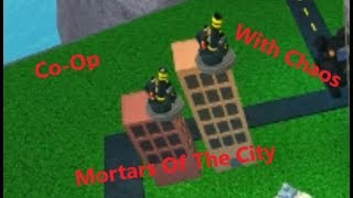 Mortars Of The City | Roblox | Tower Battles | Co-Op | City | With Chaos