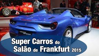 Super carros do Salão de Frankfurt 2015 | Auto Show | motoreseacao