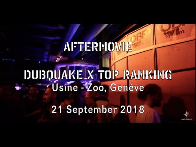 Dubquake x Top Ranking  - Usine, Zoo - Aftermovie