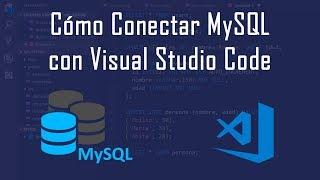 Cómo conectar MySQL con Visual Studio Code