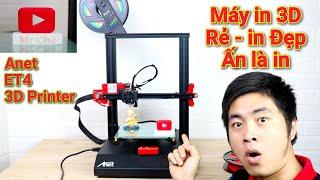 Trên Tay Máy in 3D Giá rẻ mà in cực kỳ sắc nét - Anet ET4 3D Printer